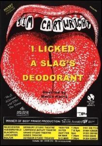 I Licked A Slag's Deodorant
